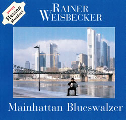 Rainer Weisbecker: Mainhattan Blueswalzer, CD